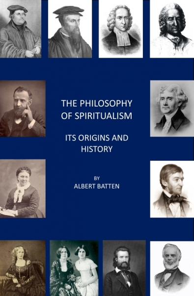 The Philosophy of Spiritualism - Its Origins and History