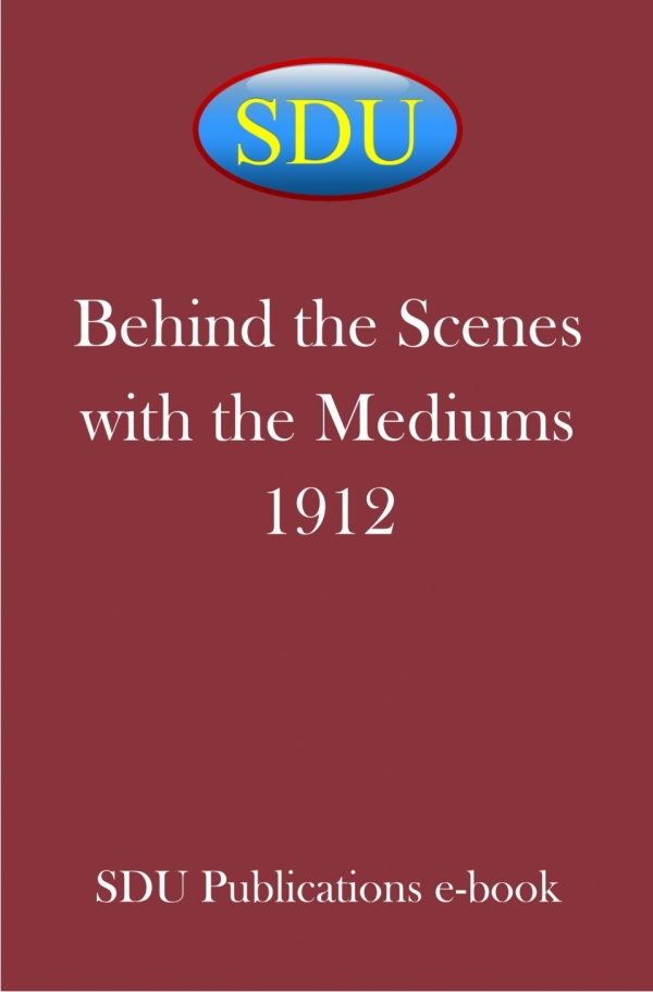 Behind the Scenes with the Mediums 1912