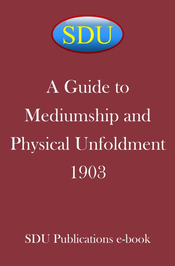 Guide to Mediumship and Physical Unfoldment 1903