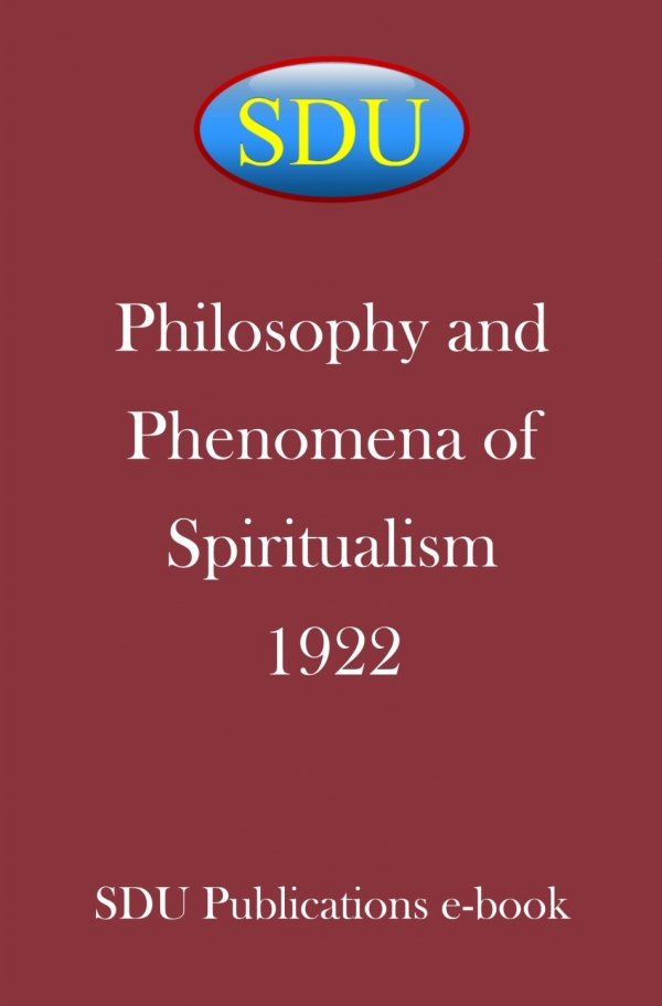 Philosophy and Phenomena of Spiritualism 1922