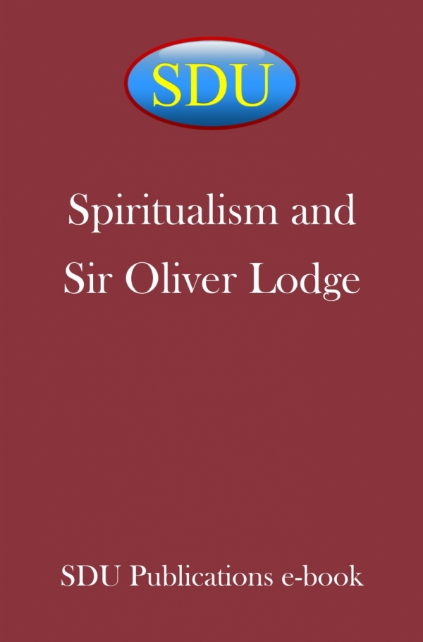 Spiritualism and Sir Oliver Lodge 1917