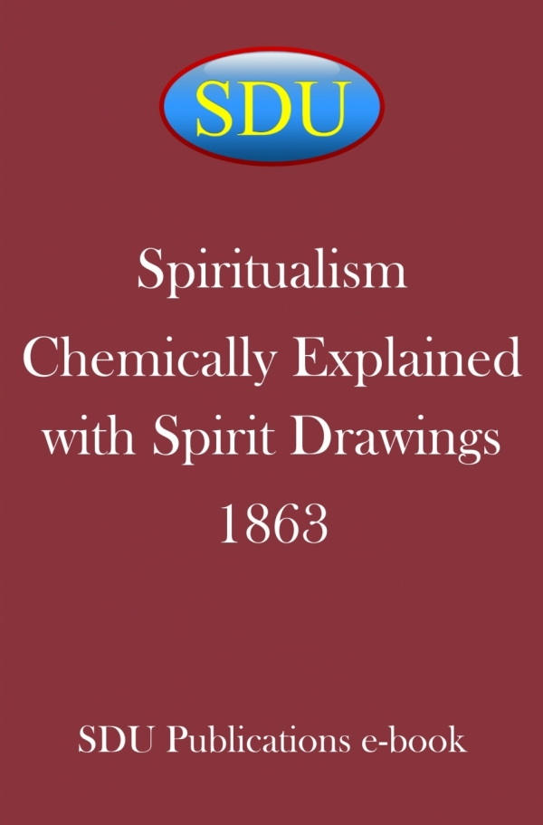 Spiritualism Chemically Explained with Spirit Drawings 1863