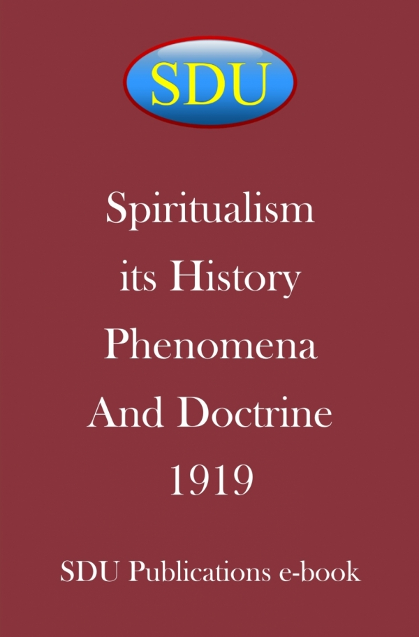 Spiritualism its History Phenomena and Doctrine 1919