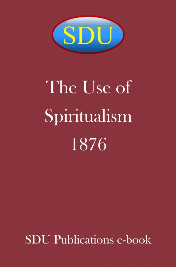 The Use of Spiritualism 1876