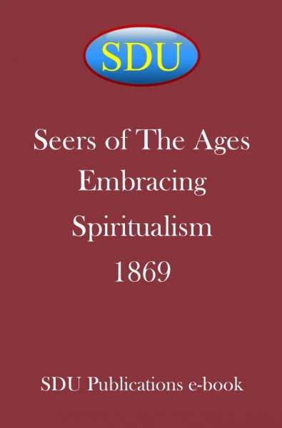 Seers of The Ages Embracing Spiritualism 1869