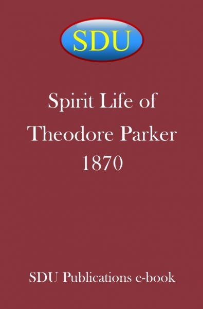 Spirit Life of Theodore Parker 1870