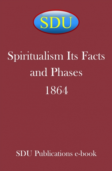 Spiritualism Its Facts and Phases 1864