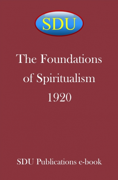 The Foundations of Spiritualism 1920